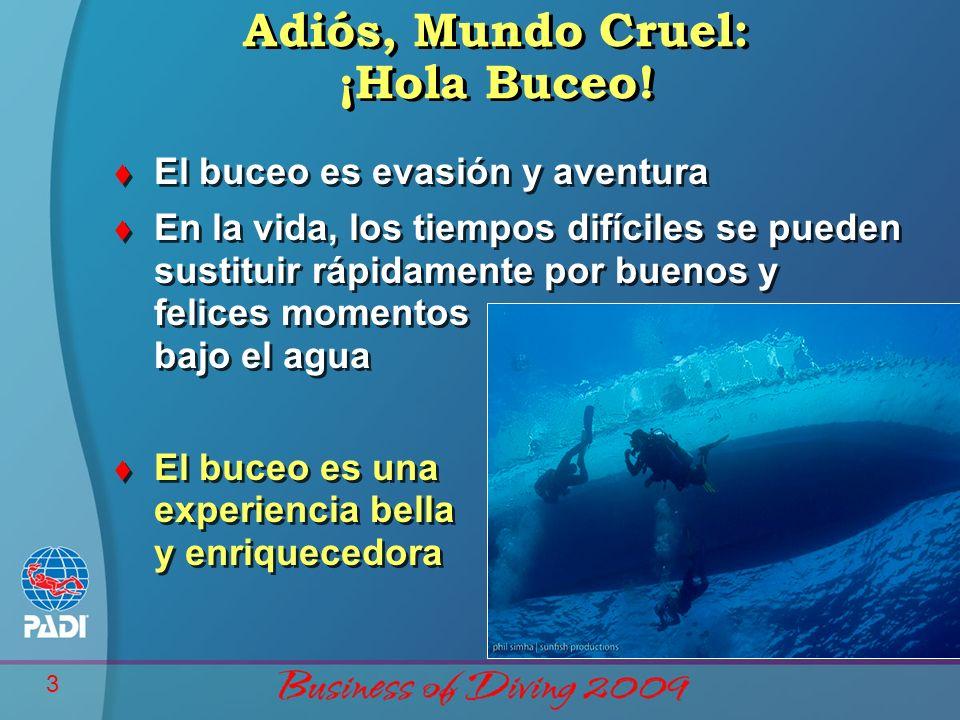 3 Adiós, Mundo Cruel: ¡Hola Buceo! t El buceo es evasión y aventura t En la vida, los tiempos difíciles se pueden sustituir rápidamente por buenos y f