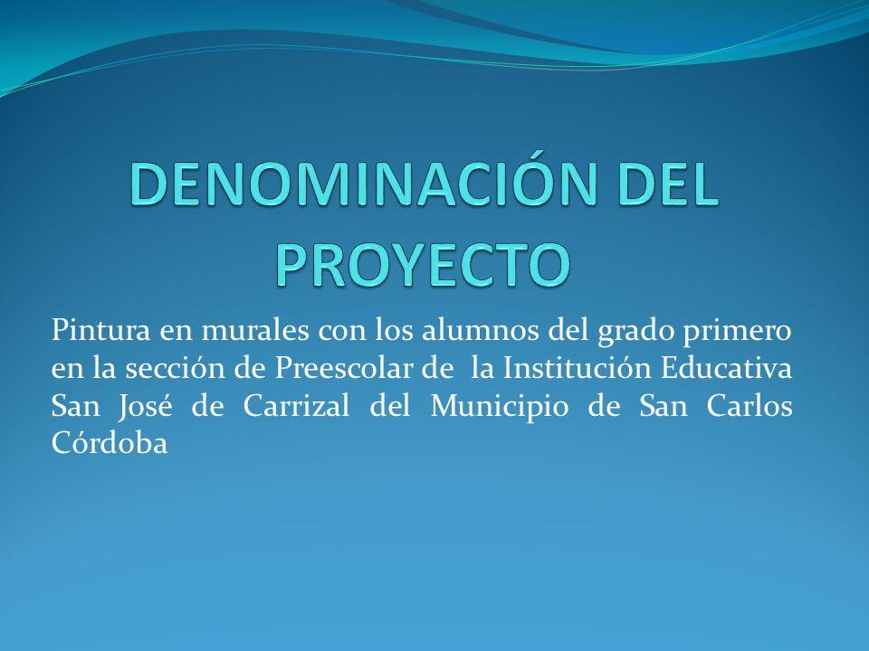 LUGAR DE EJECUCIÓN: INSTITUCION EDUCATIVA SAN JOSE DE CARRIZAL SECCION PREESCOLAR