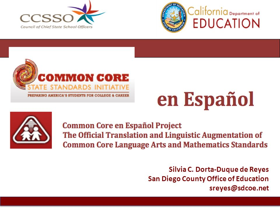Silvia C. Dorta-Duque de Reyes San Diego County Office of Education sreyes@sdcoe.net