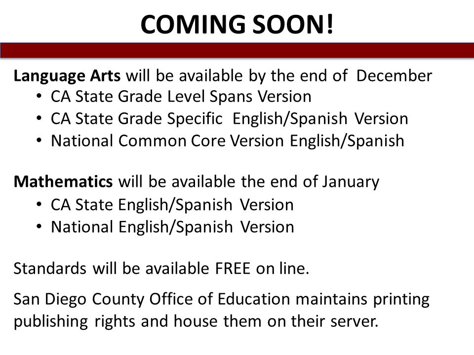 CA State Grade Level Spans Version CA State Grade Specific English/Spanish Version National Common Core Version English/Spanish COMING SOON.