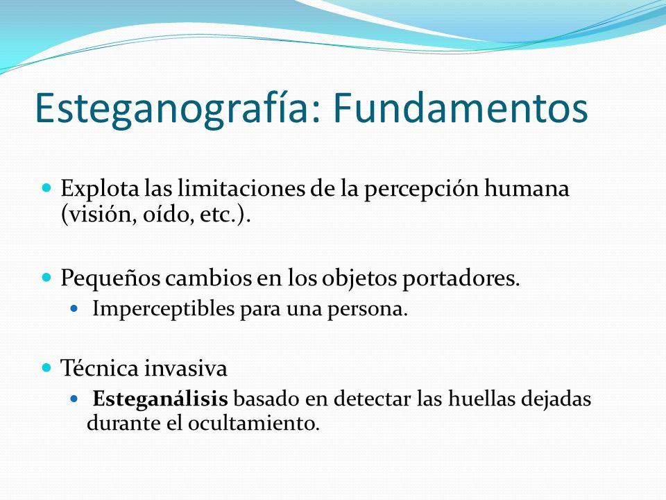 Esteganografía: Fundamentos Explota las limitaciones de la percepción humana (visión, oído, etc.). Pequeños cambios en los objetos portadores. Imperce