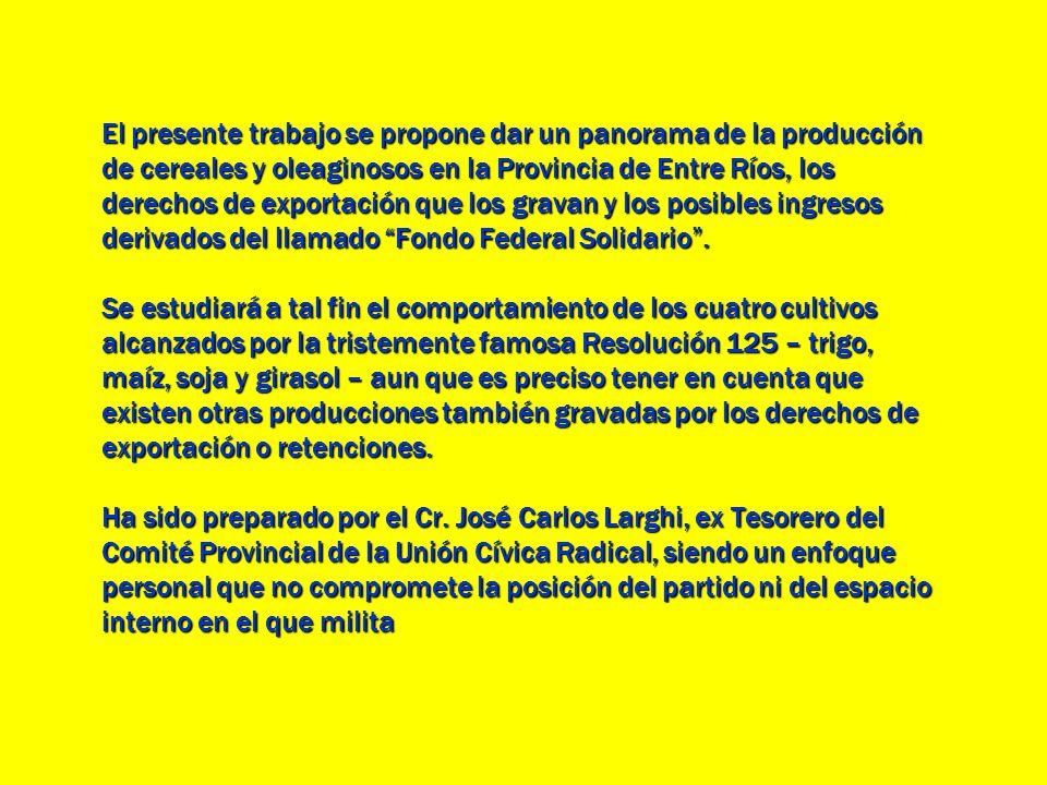 El presente trabajo se propone dar un panorama de la producción de cereales y oleaginosos en la Provincia de Entre Ríos, los derechos de exportación q