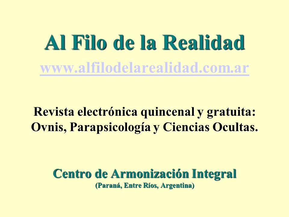 Al Filo de la Realidad Centro de Armonización Integral (Paraná, Entre Ríos, Argentina) Al Filo de la Realidad www.alfilodelarealidad.com.ar Revista el