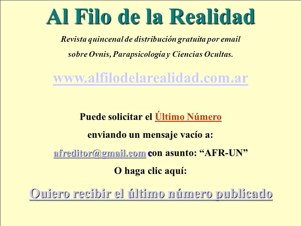 Al Filo de la Realidad Revista quincenal de distribución gratuita por email sobre Ovnis, Parapsicología y Ciencias Ocultas. www.alfilodelarealidad.com