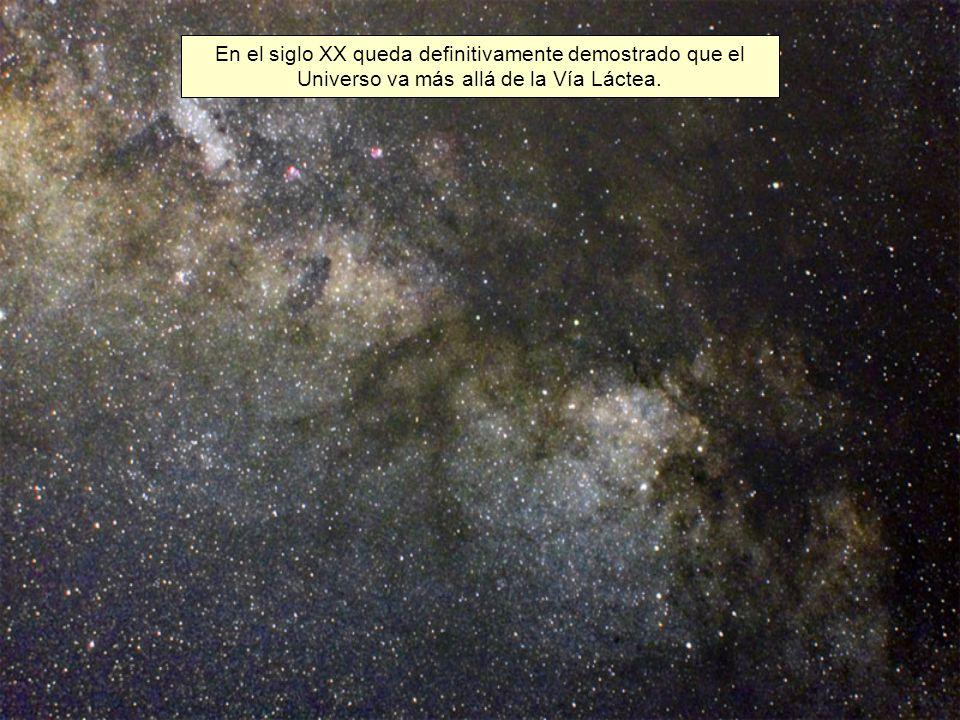 En el siglo XX queda definitivamente demostrado que el Universo va más allá de la Vía Láctea.