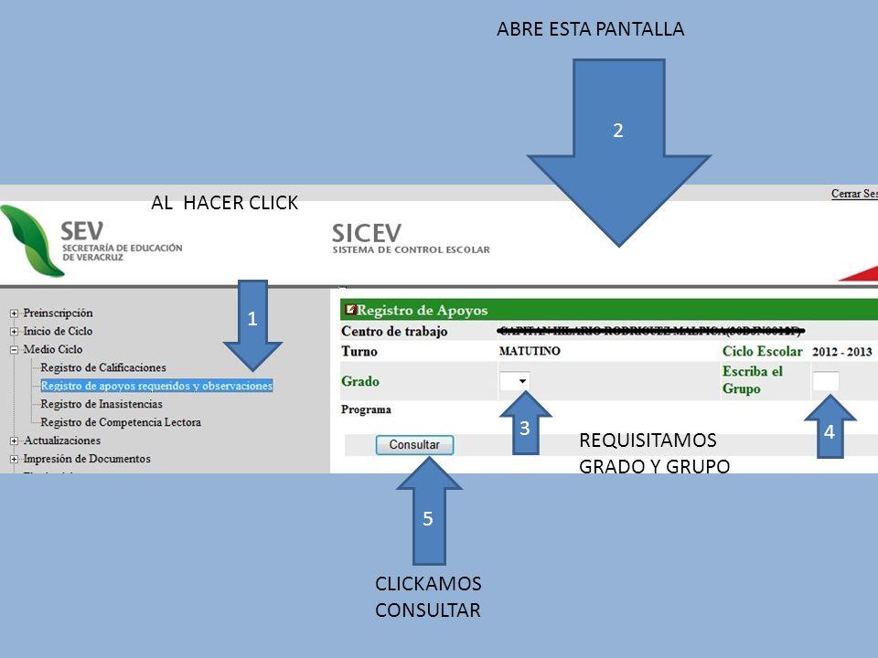 1 2 AL HACER CLICK ABRE ESTA PANTALLA 3 4 REQUISITAMOS GRADO Y GRUPO 5 CLICKAMOS CONSULTAR