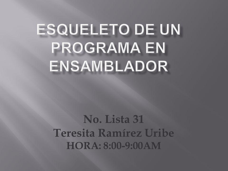 No. Lista 31 Teresita Ramírez Uribe HORA: 8:00-9:00AM