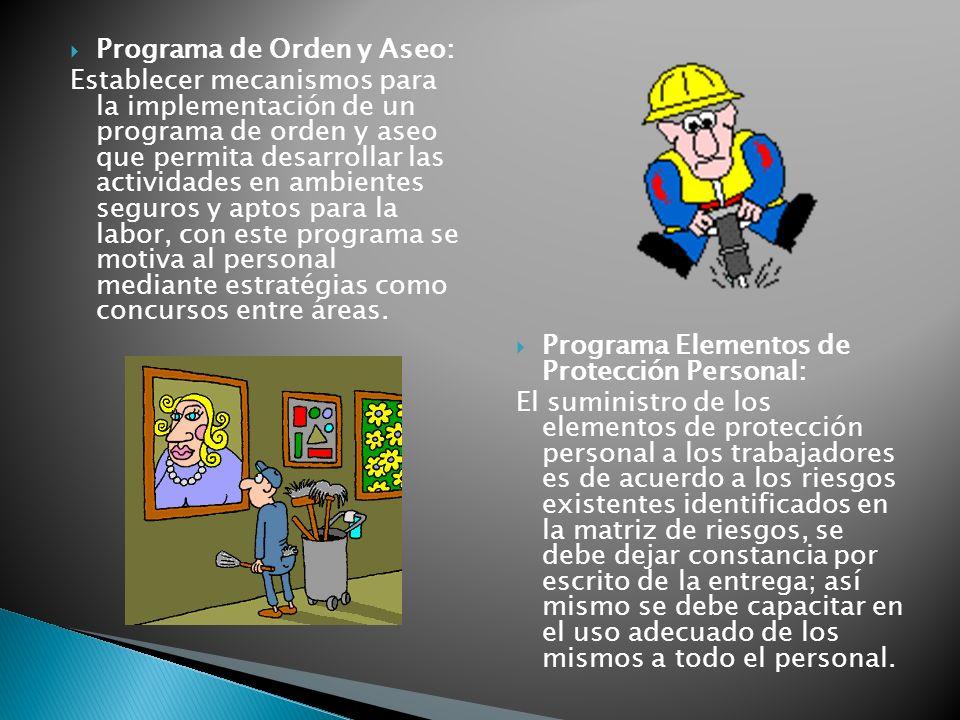 Programa de Orden y Aseo: Establecer mecanismos para la implementación de un programa de orden y aseo que permita desarrollar las actividades en ambie