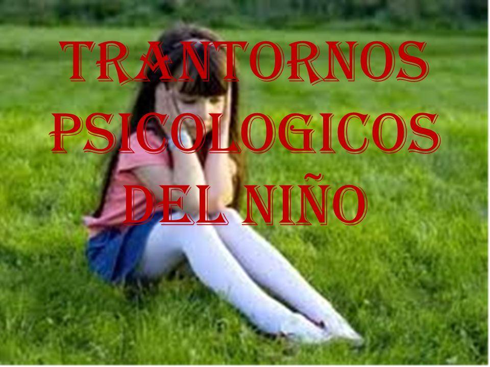 TRANTORNOS PSICOLOGICOS DEL NIÑO