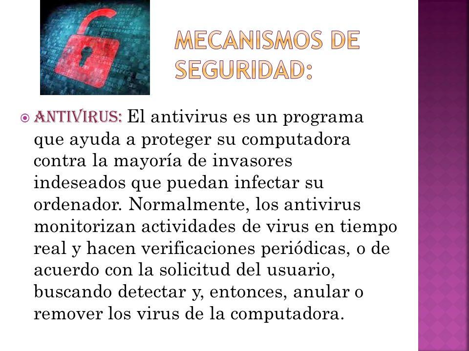 ANTIVIRUS: El antivirus es un programa que ayuda a proteger su computadora contra la mayoría de invasores indeseados que puedan infectar su ordenador.