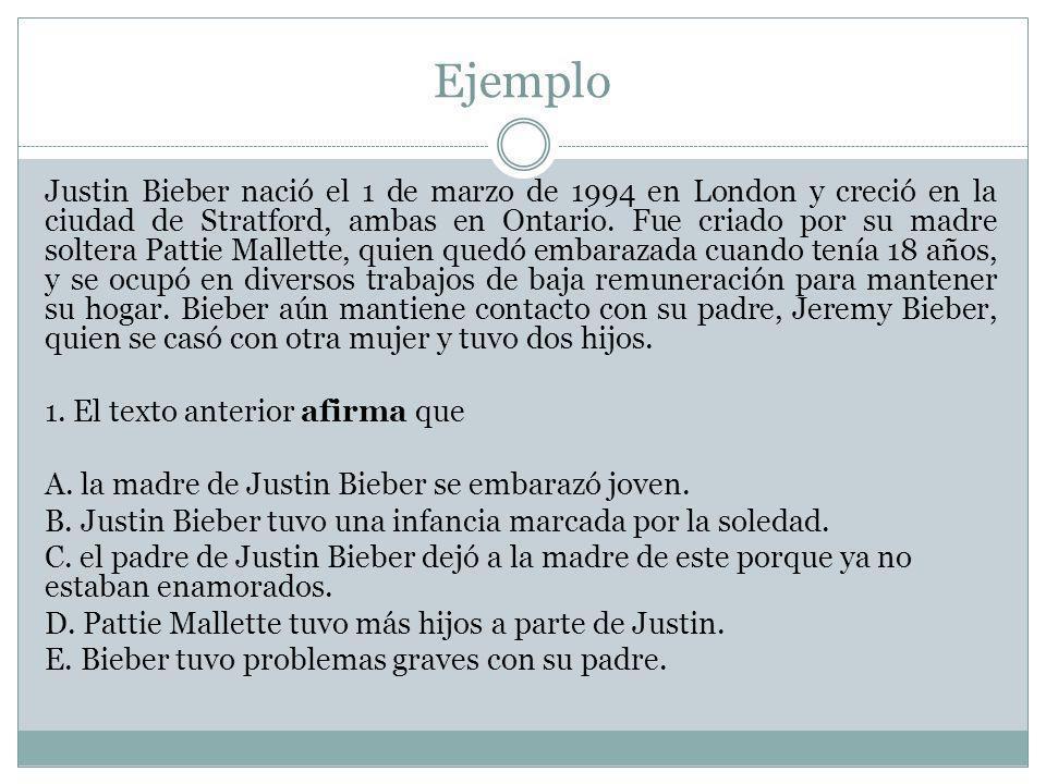 Ejemplo Justin Bieber nació el 1 de marzo de 1994 en London y creció en la ciudad de Stratford, ambas en Ontario. Fue criado por su madre soltera Patt