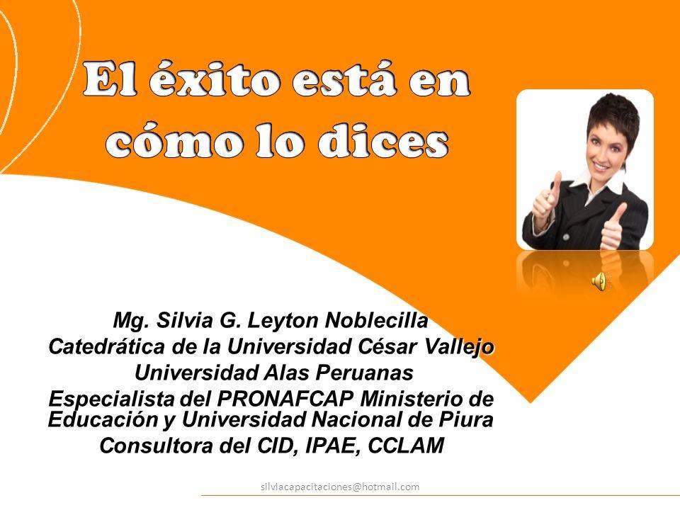 Mg. Silvia G. Leyton Noblecilla Catedrática de la Universidad César Vallejo Universidad Alas Peruanas Universidad Alas Peruanas Especialista del PRONA