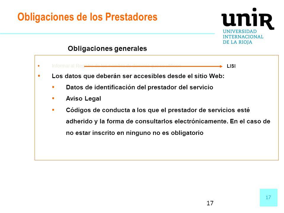 17 Obligaciones de los Prestadores Informar al Registro de los nombre de dominio que se utilicen Los datos que deberán ser accesibles desde el sitio W