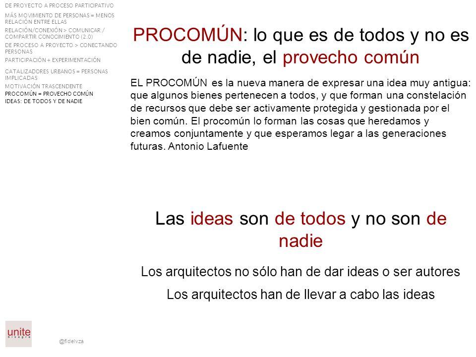 @fidelvza Las ideas son de todos y no son de nadie Los arquitectos no sólo han de dar ideas o ser autores PROCOMÚN: lo que es de todos y no es de nadi