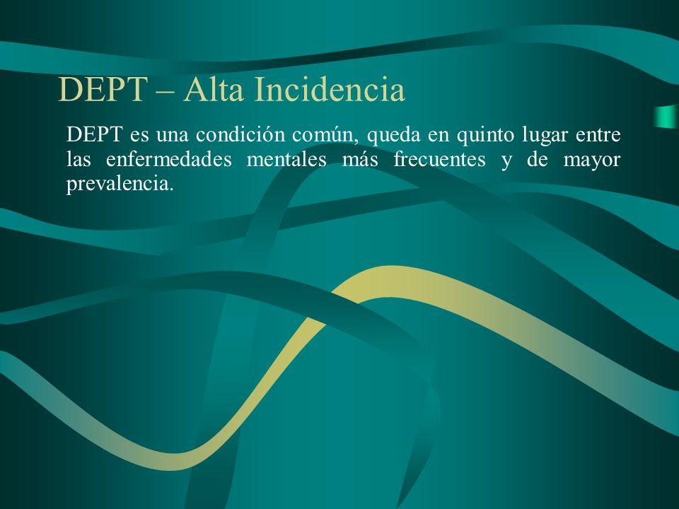DEPT – Comorbidad DEPT es altamente comorbido con otros desordenes psiquiatricos.