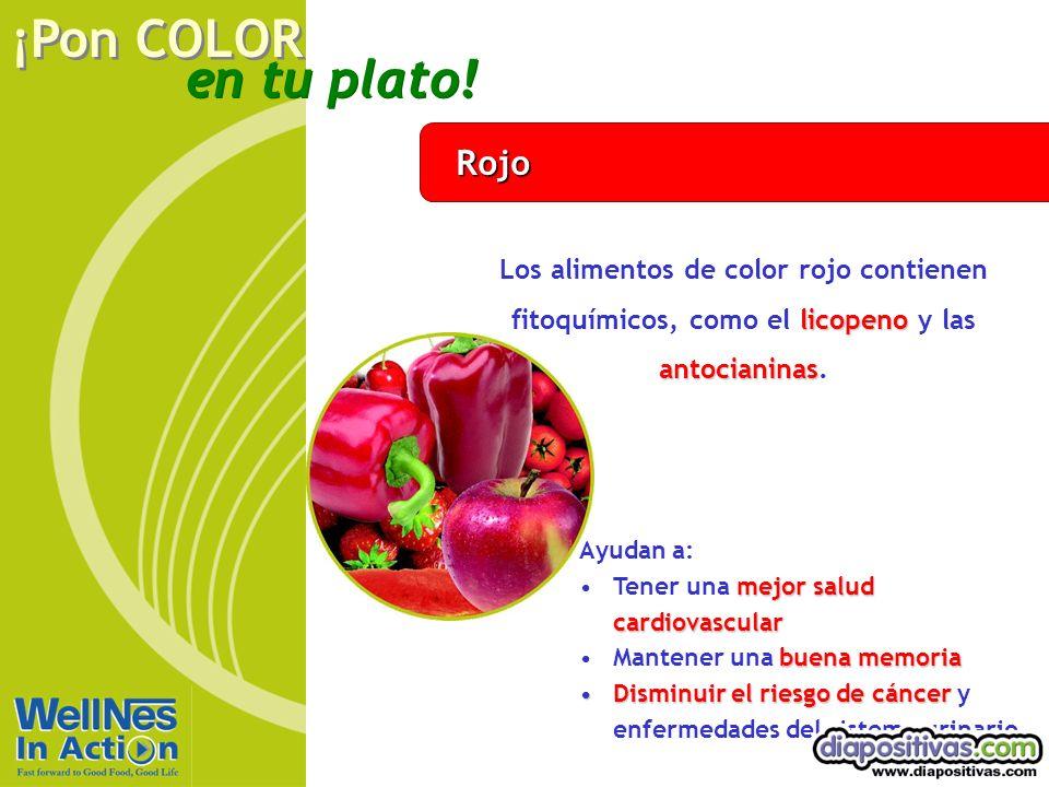 en tu plato! ¡Pon COLOR Rojo licopeno antocianinas Los alimentos de color rojo contienen fitoquímicos, como el licopeno y las antocianinas. Ayudan a:
