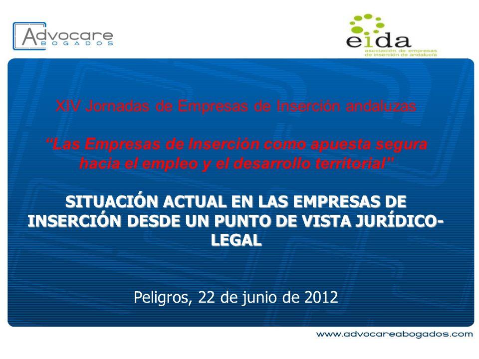 XIV Jornadas de Empresas de Inserción andaluzas Las Empresas de Inserción como apuesta segura hacia el empleo y el desarrollo territorial SITUACIÓN AC
