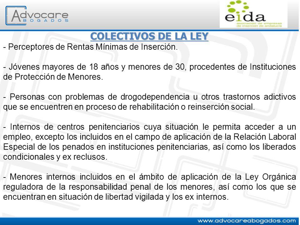 COLECTIVOS DE LA LEY - Perceptores de Rentas Mínimas de Inserción. - Jóvenes mayores de 18 años y menores de 30, procedentes de Instituciones de Prote