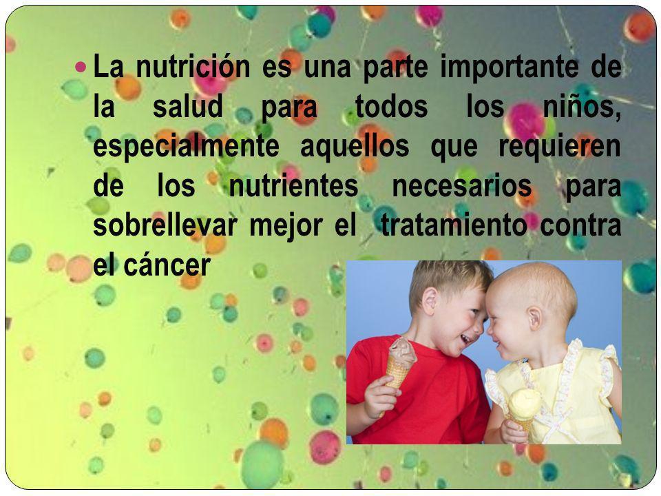 Beneficios de una buena alimentación Consumir el tipo correcto de alimentos antes, durante y después del tratamiento puede ayudar a un niño a sentirse mejor y a mantenerse más fuerte.