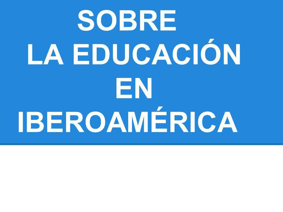 MIRADAS SOBRE LA EDUCACIÓN EN IBEROAMÉRICA