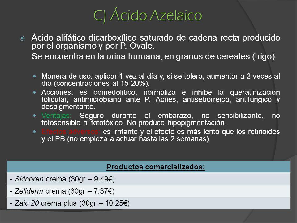 C) Ácido Azelaico Ácido alifático dicarboxílico saturado de cadena recta producido por el organismo y por P. Ovale. Se encuentra en la orina humana, e