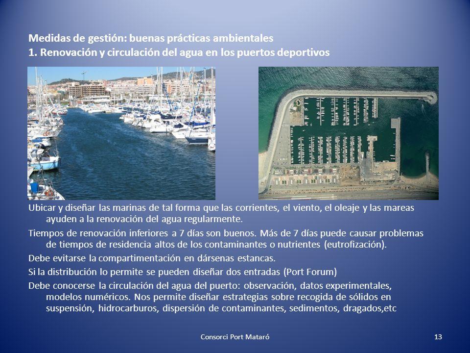 Medidas de gestión: buenas prácticas ambientales 1. Renovación y circulación del agua en los puertos deportivos Ubicar y diseñar las marinas de tal fo