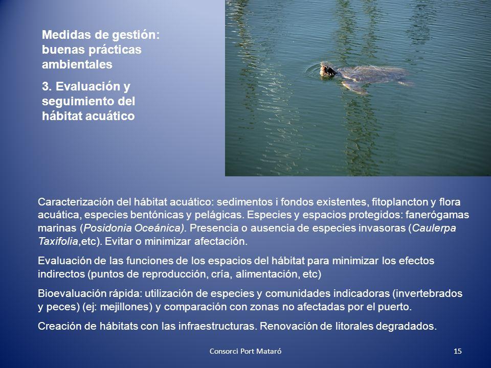 Medidas de gestión: buenas prácticas ambientales 3. Evaluación y seguimiento del hábitat acuático Caracterización del hábitat acuático: sedimentos i f