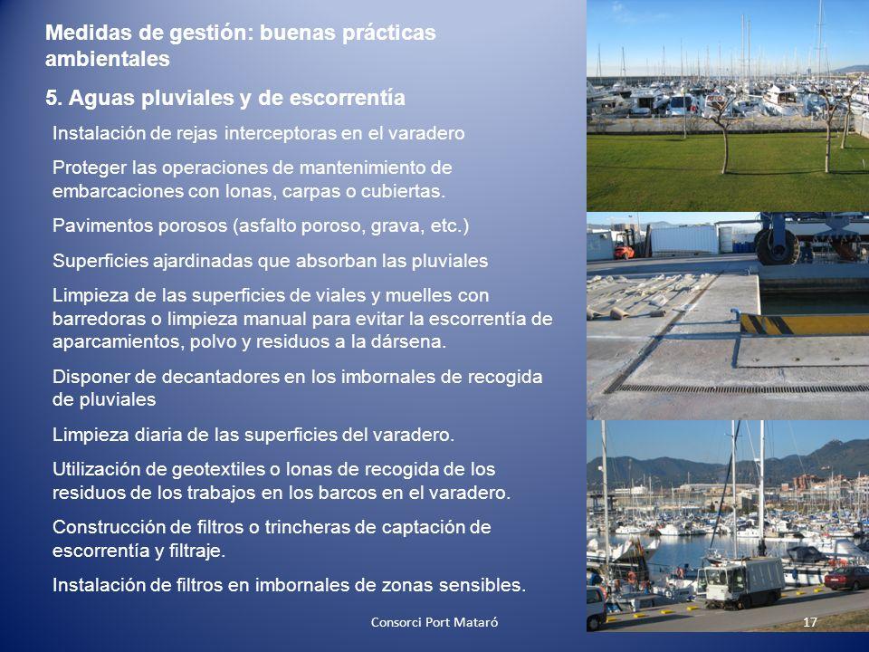 Medidas de gestión: buenas prácticas ambientales 5. Aguas pluviales y de escorrentía Instalación de rejas interceptoras en el varadero Proteger las op