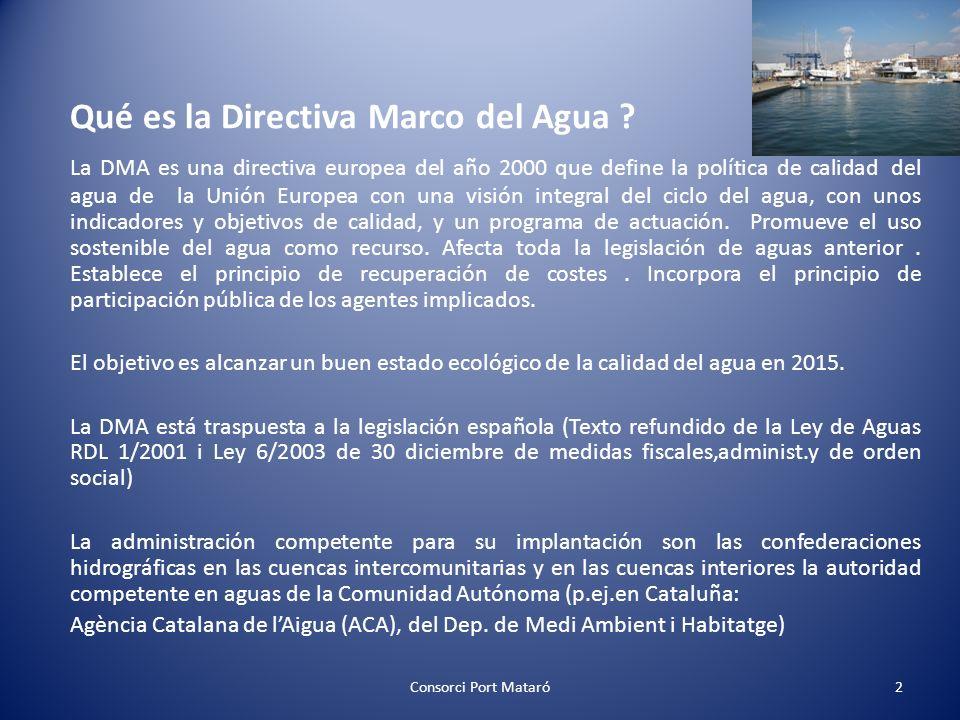 Qué es la Directiva Marco del Agua ? La DMA es una directiva europea del año 2000 que define la política de calidad del agua de la Unión Europea con u