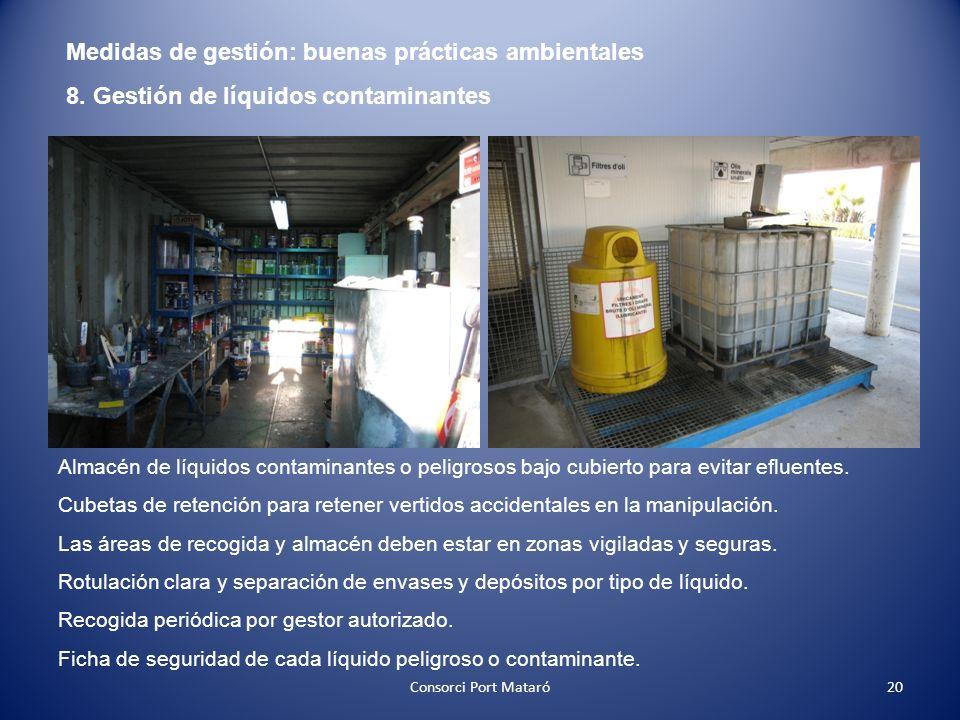 Medidas de gestión: buenas prácticas ambientales 8. Gestión de líquidos contaminantes Almacén de líquidos contaminantes o peligrosos bajo cubierto par