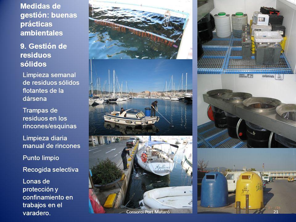 Medidas de gestión: buenas prácticas ambientales 9. Gestión de residuos sólidos Limpieza semanal de residuos sólidos flotantes de la dársena Trampas d