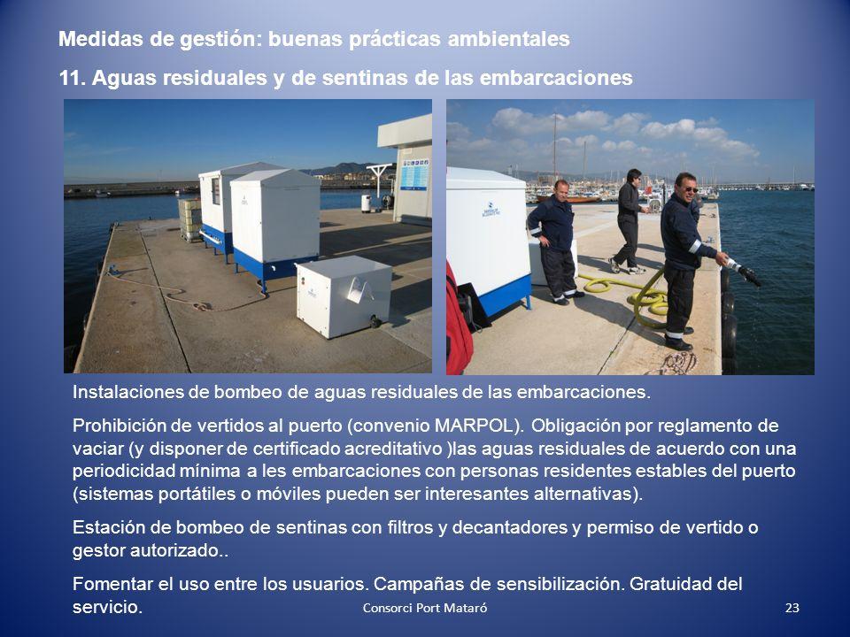 Medidas de gestión: buenas prácticas ambientales 11. Aguas residuales y de sentinas de las embarcaciones Instalaciones de bombeo de aguas residuales d