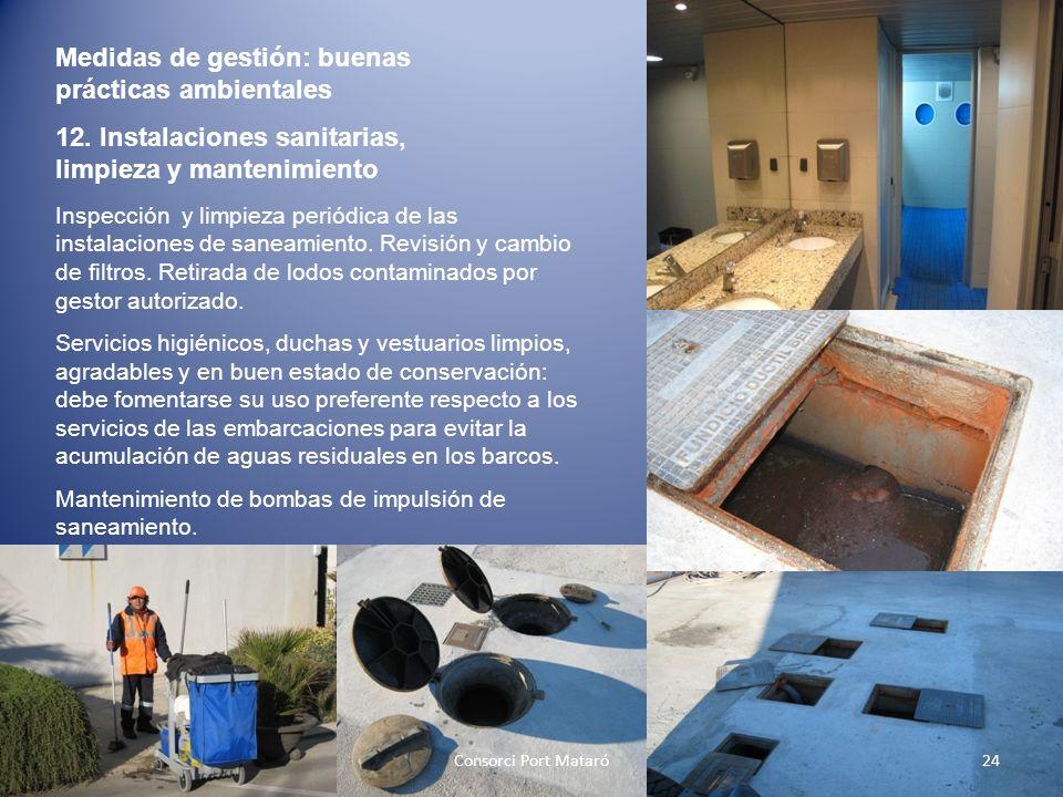 Medidas de gestión: buenas prácticas ambientales 12. Instalaciones sanitarias, limpieza y mantenimiento Inspección y limpieza periódica de las instala