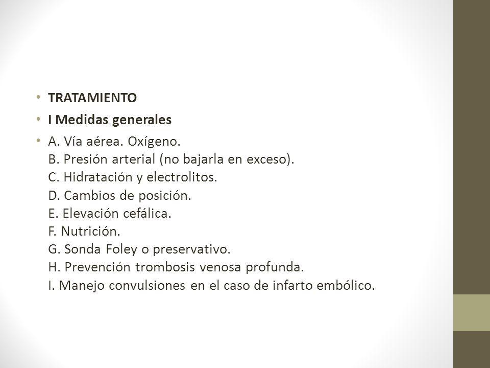 TRATAMIENTO I Medidas generales A.Vía aérea. Oxígeno.