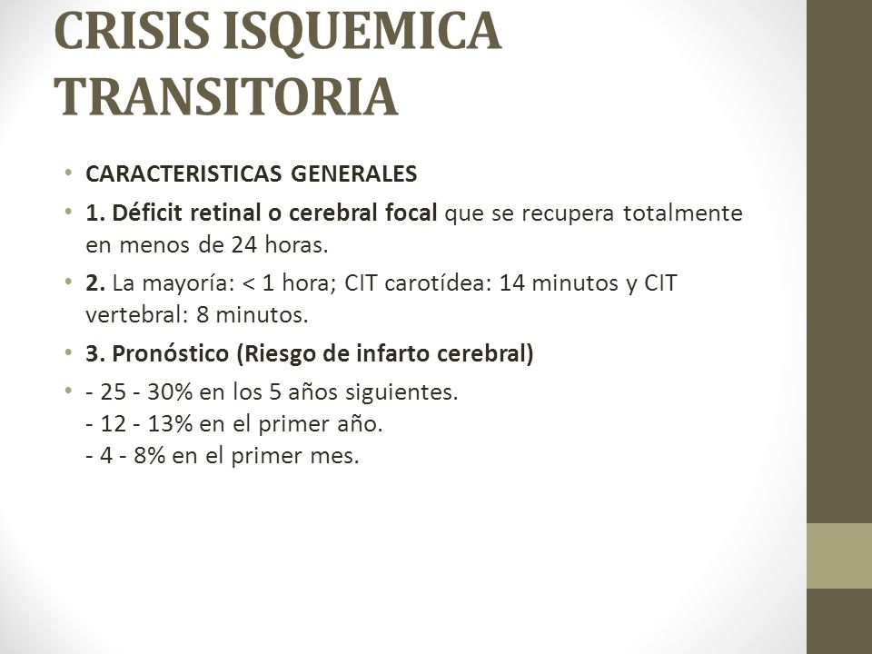 CRISIS ISQUEMICA TRANSITORIA CARACTERISTICAS GENERALES 1.