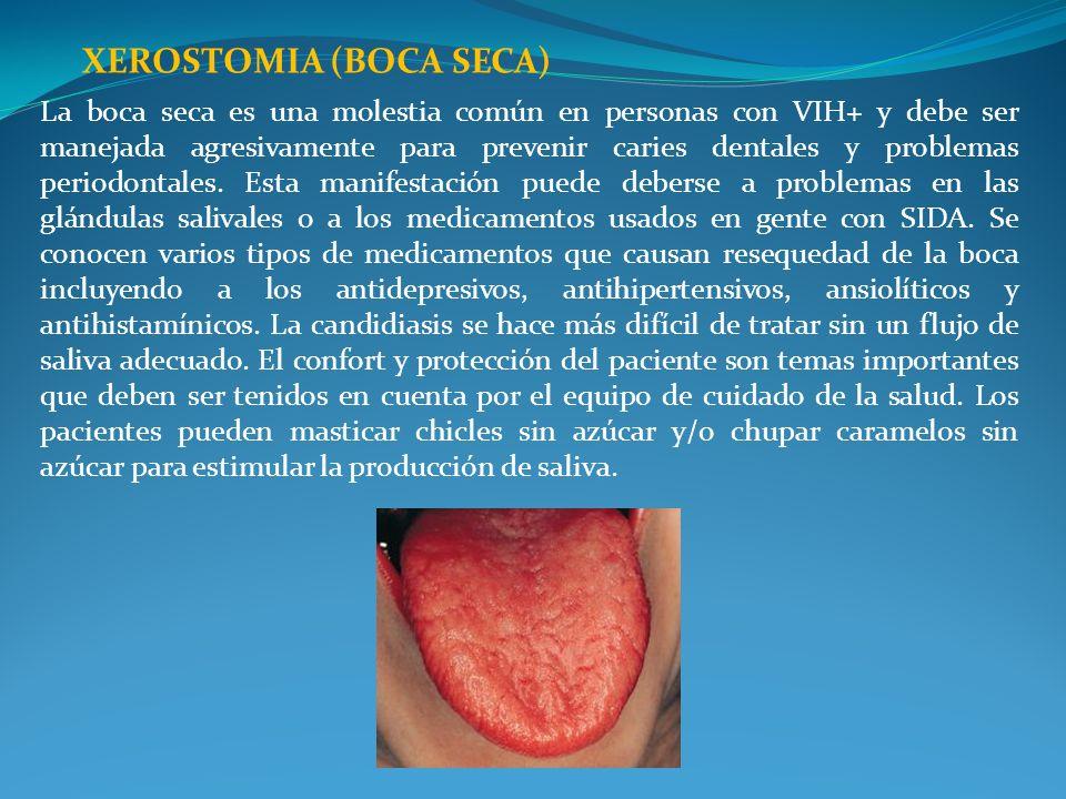 La boca seca es una molestia común en personas con VIH+ y debe ser manejada agresivamente para prevenir caries dentales y problemas periodontales. Est