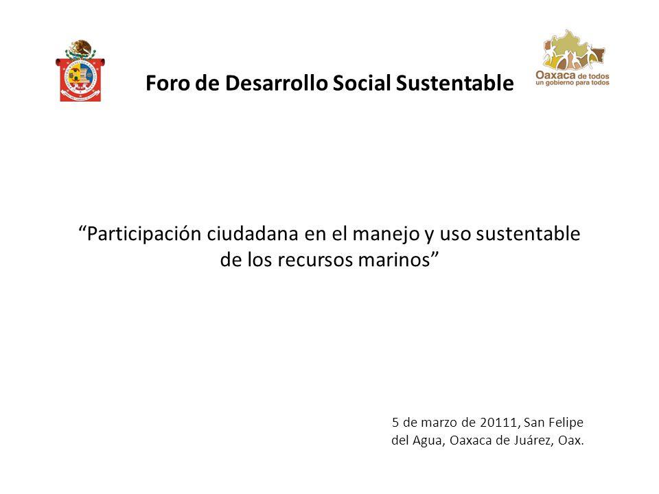 Participación ciudadana en el manejo y uso sustentable de los recursos marinos 5 de marzo de 20111, San Felipe del Agua, Oaxaca de Juárez, Oax.