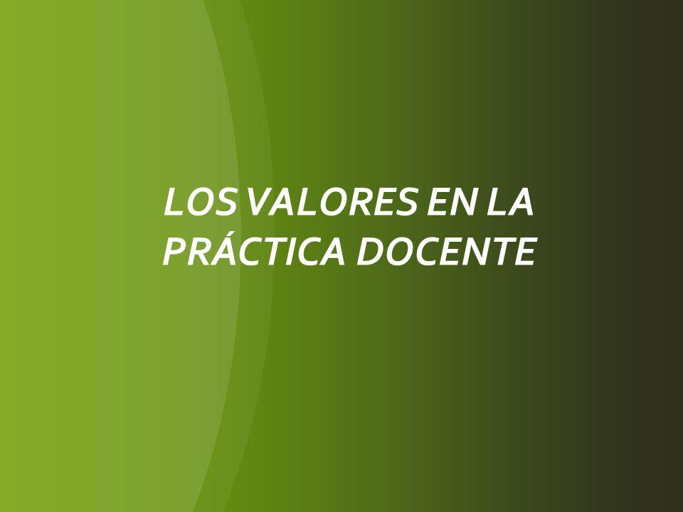 LOS VALORES EN LA PRÁCTICA DOCENTE