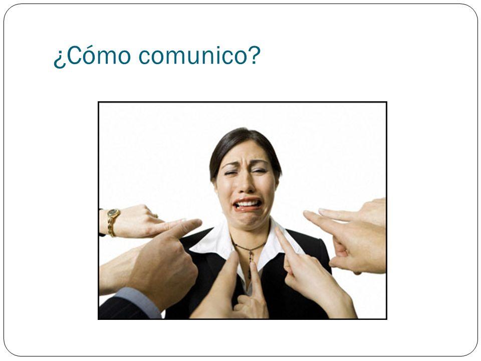 ¿Cómo comunico?