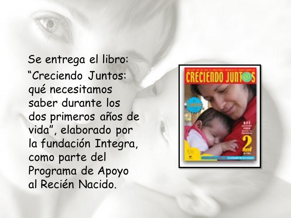 Se entrega el libro: Creciendo Juntos: qué necesitamos saber durante los dos primeros años de vida, elaborado por la fundación Integra, como parte del