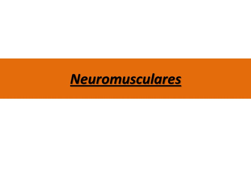 Neuromusculares