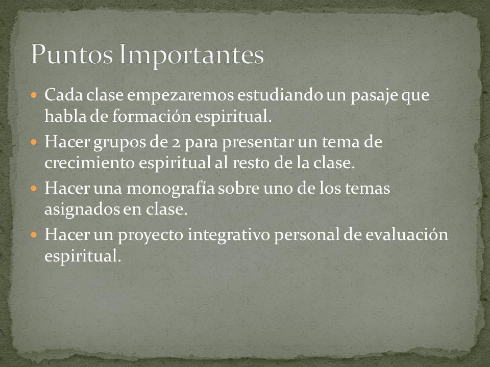 Cada clase empezaremos estudiando un pasaje que habla de formación espiritual.