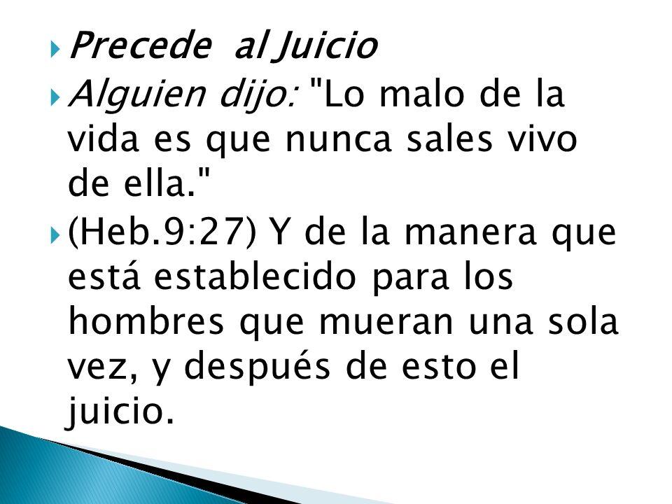 Precede al Juicio Alguien dijo:
