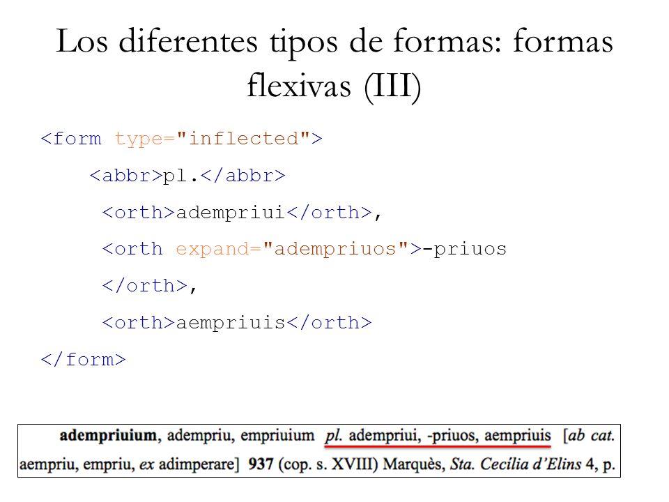Los diferentes tipos de formas: formas flexivas (III) pl. adempriui, -priuos, aempriuis