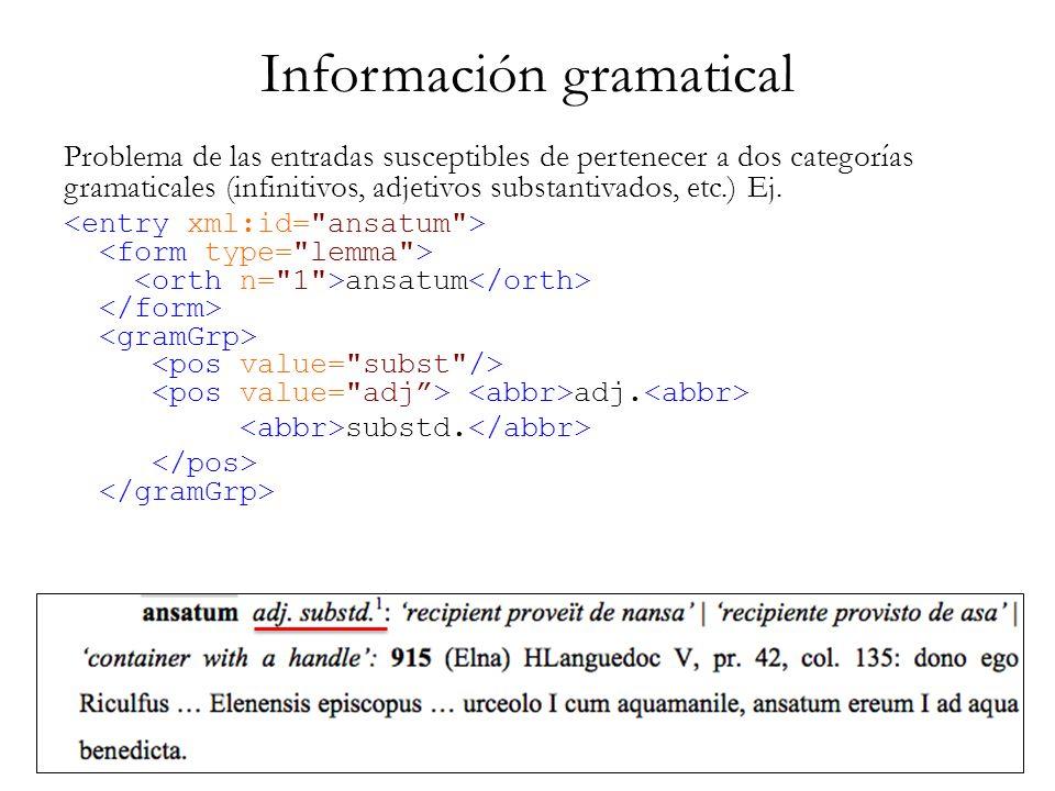 Información gramatical Problema de las entradas susceptibles de pertenecer a dos categorías gramaticales (infinitivos, adjetivos substantivados, etc.)