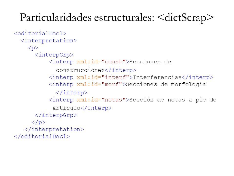 Particularidades estructurales: Secciones de construcciones Interferencias Secciones de morfología Sección de notas a pie de artículo
