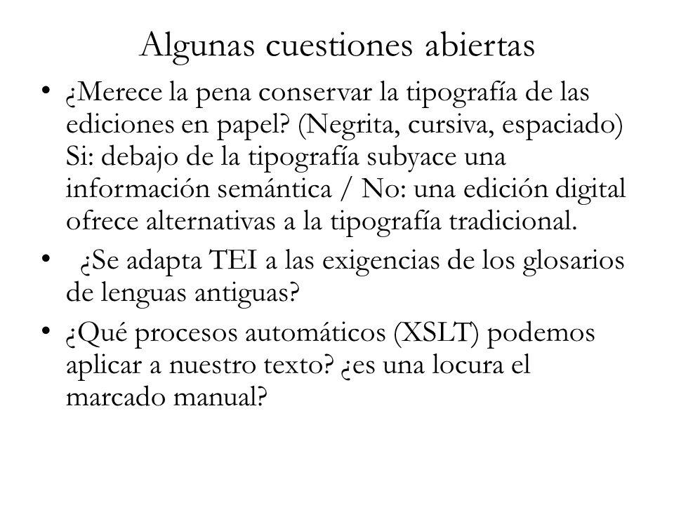 Algunas cuestiones abiertas ¿Merece la pena conservar la tipografía de las ediciones en papel? (Negrita, cursiva, espaciado) Si: debajo de la tipograf