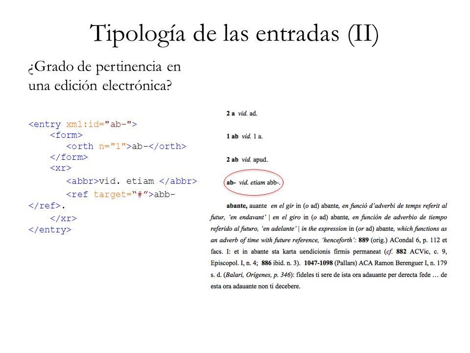 Tipología de las entradas (II) ¿Grado de pertinencia en una edición electrónica? ab- vid. etiam abb-.