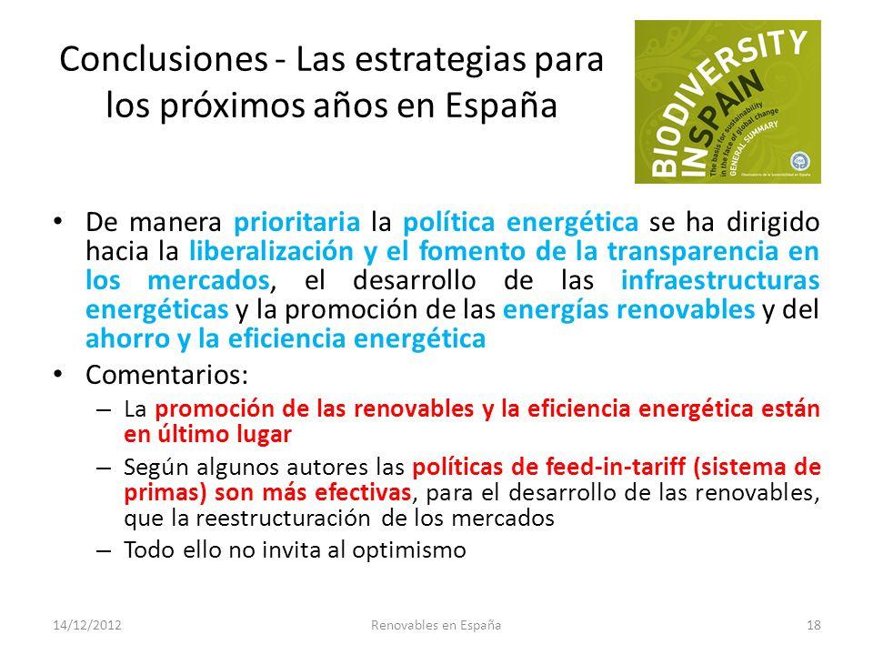 Conclusiones - Las estrategias para los próximos años en España De manera prioritaria la política energética se ha dirigido hacia la liberalización y