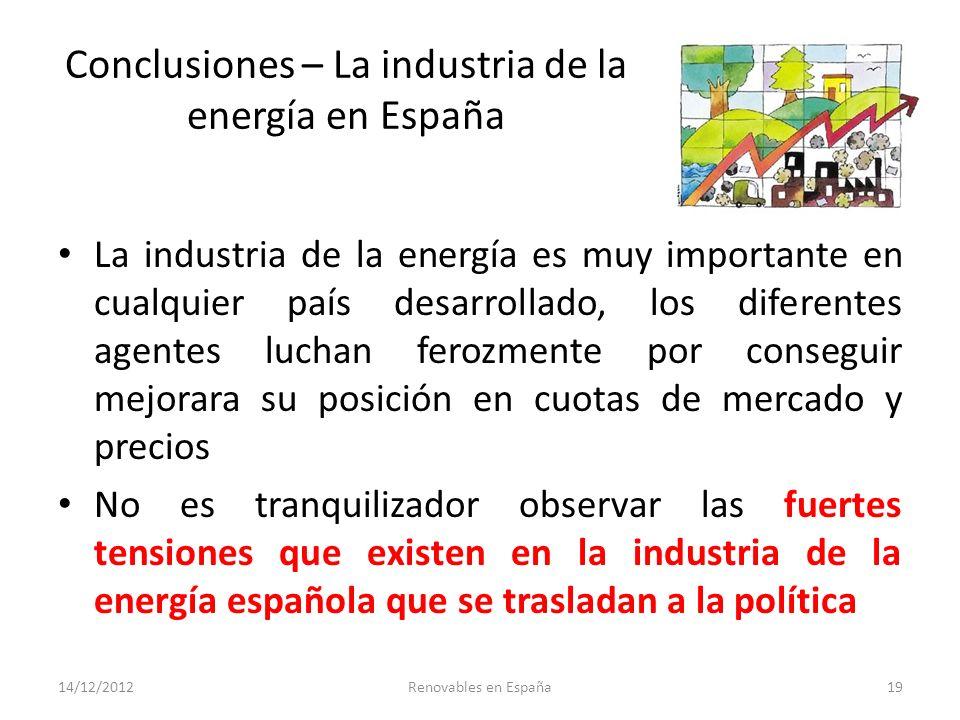 Conclusiones – La industria de la energía en España La industria de la energía es muy importante en cualquier país desarrollado, los diferentes agente